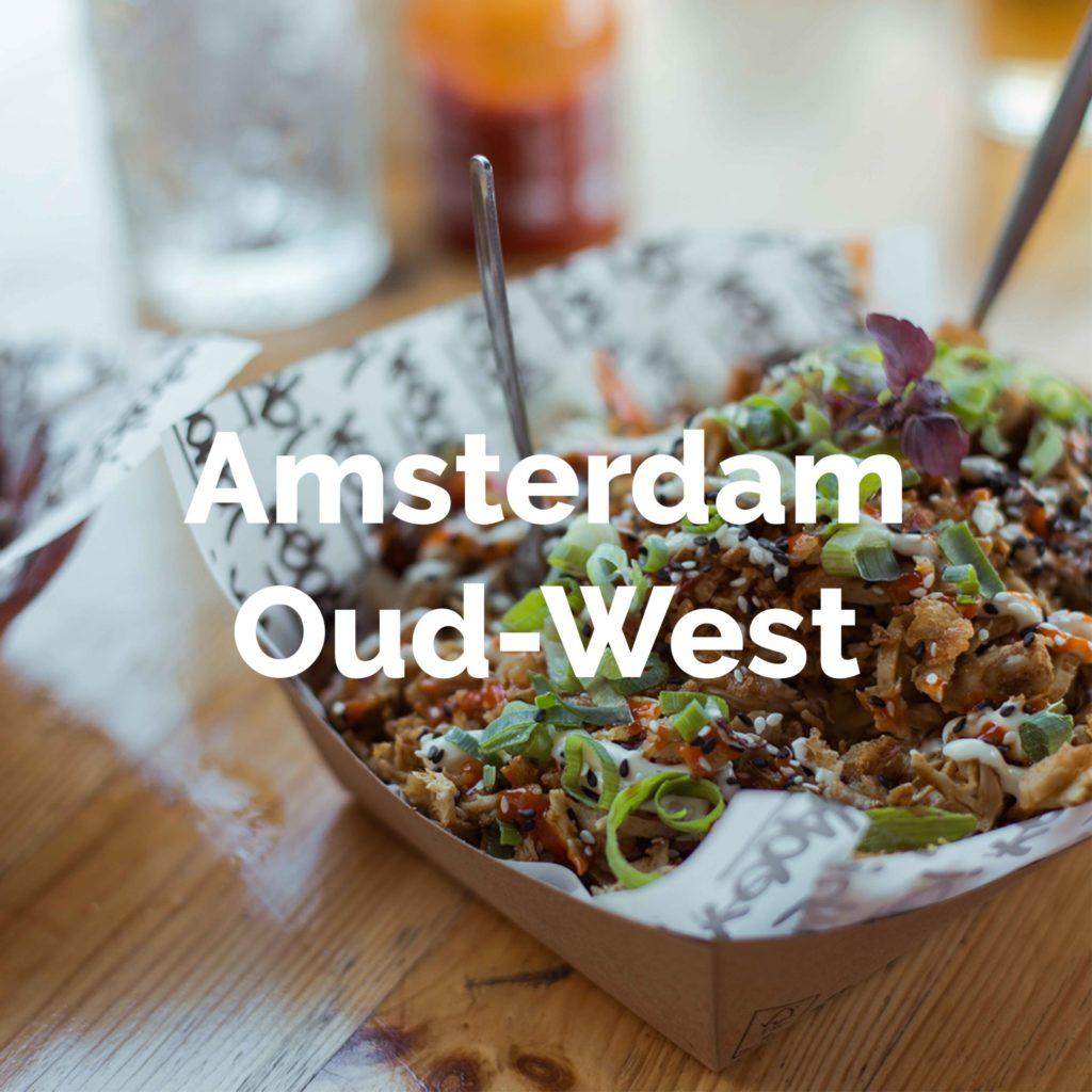Ontdek de beste eetgelegenheden in Oud-West